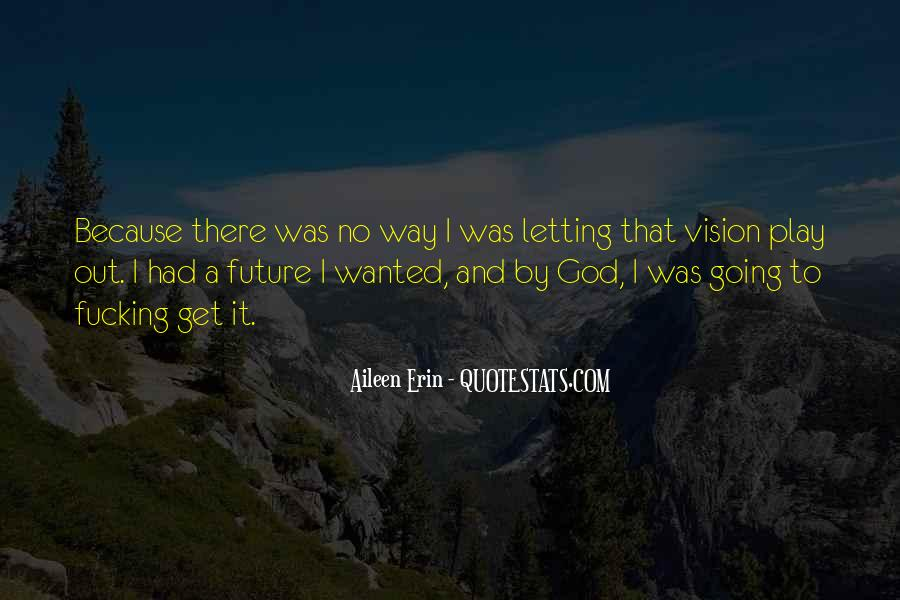 Quotes About The Future And Letting Go Of The Past #786595