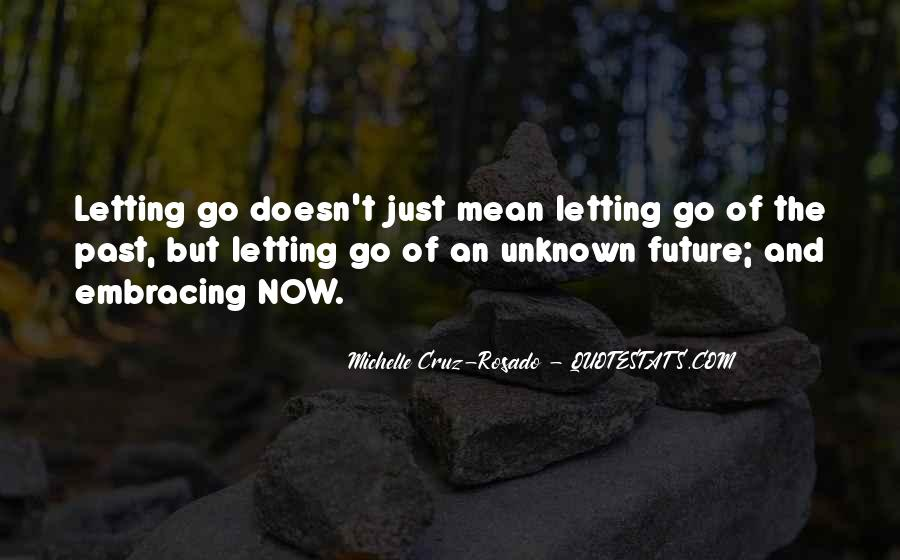 Quotes About The Future And Letting Go Of The Past #879578