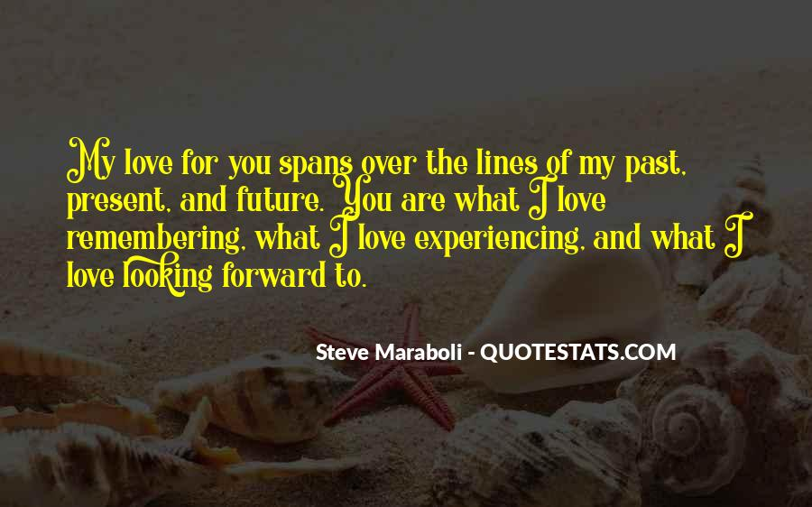 Quotes About Love In A Past Life #408488
