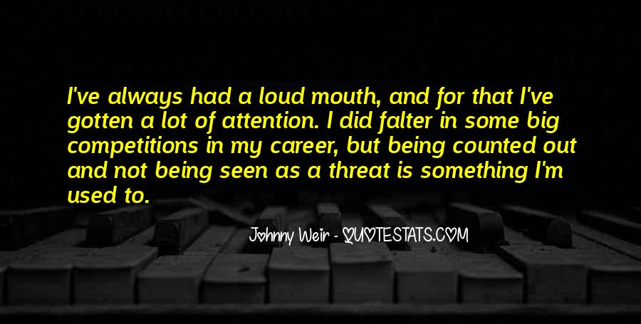 Quotes About Loud Mouth #917145