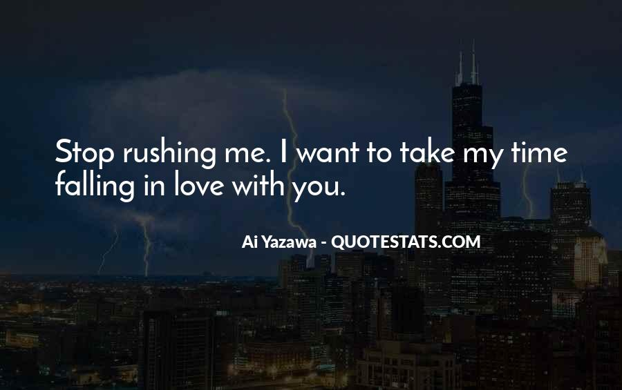 Quotes About Rushing Into Love #1025703
