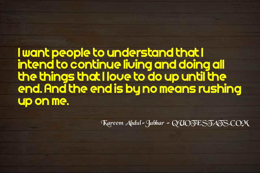 Quotes About Rushing Into Love #1198794