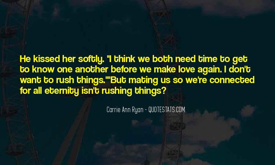 Quotes About Rushing Into Love #1799286