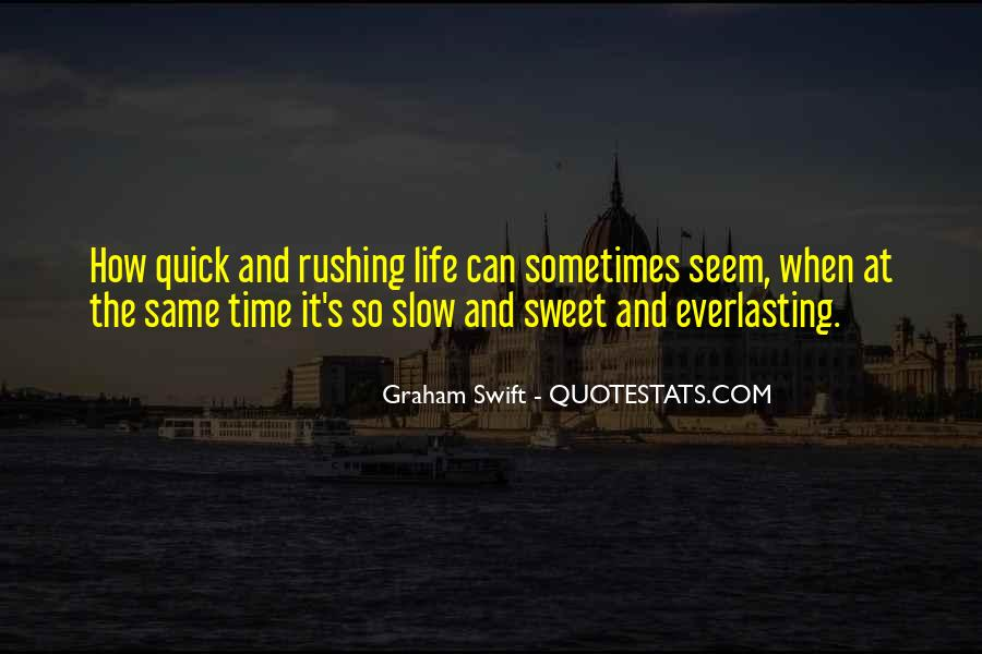 Quotes About Rushing Into Love #605528