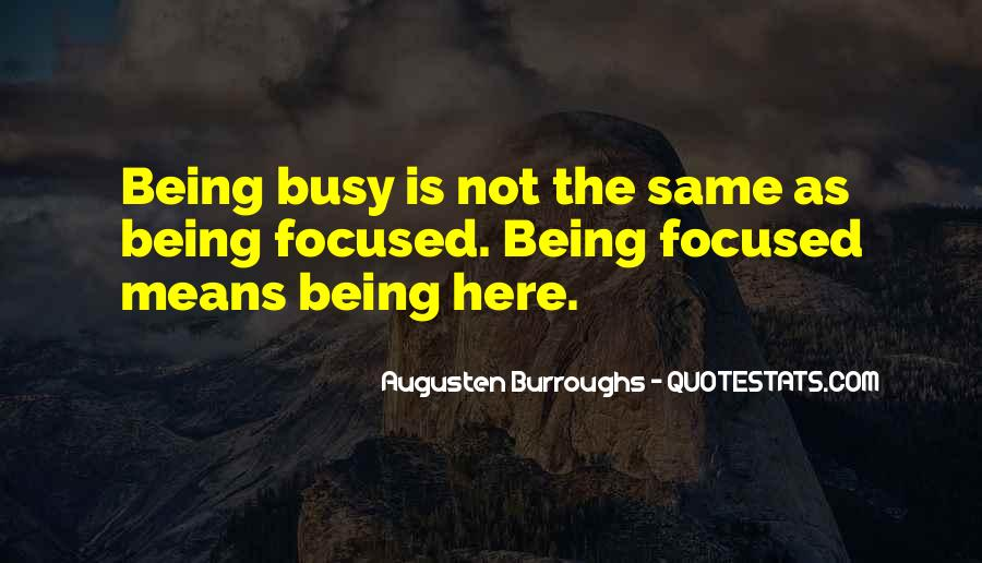 Quotes About Not Being Focused #492249