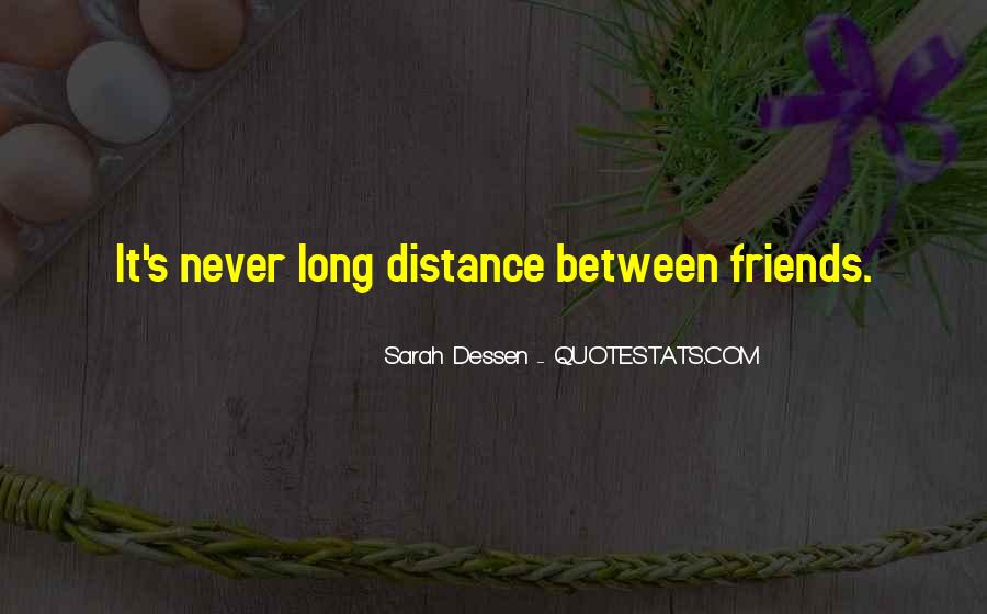 Quotes About Distance Between Friends #535425
