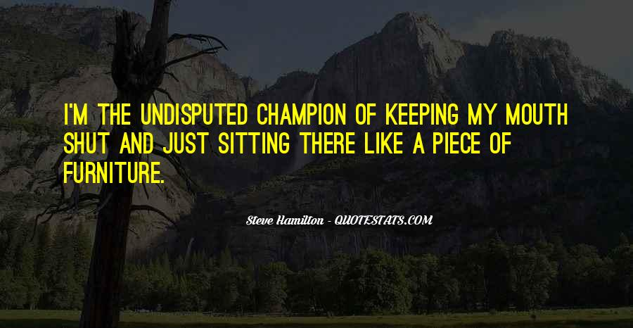 Quotes About Undisputed #871279