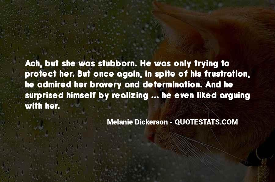 Quotes About Bravery And Determination #1595034