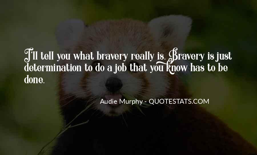 Quotes About Bravery And Determination #1867320