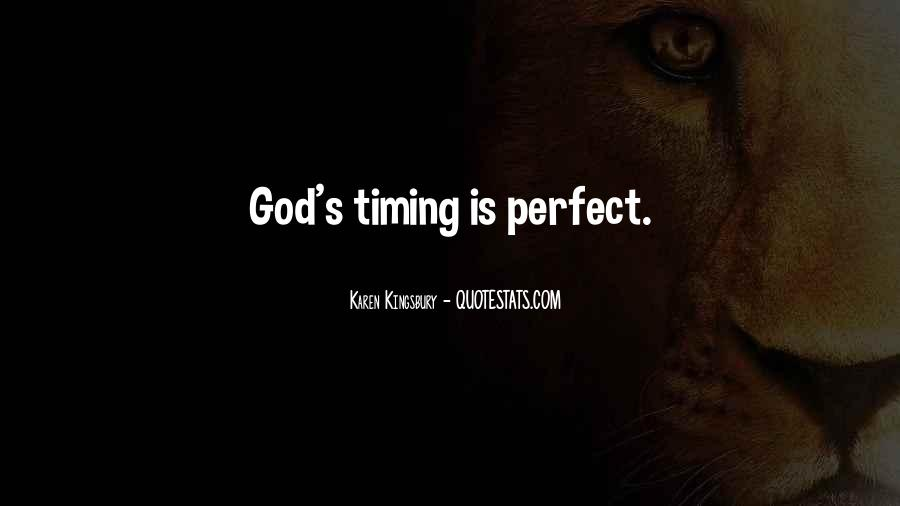 Quotes About God's Perfect Timing #1448997