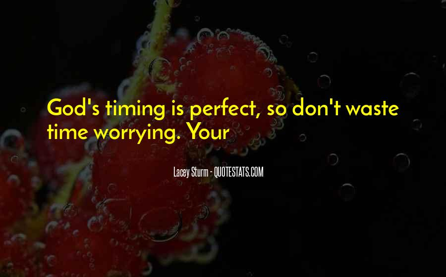 Quotes About God's Perfect Timing #1665360