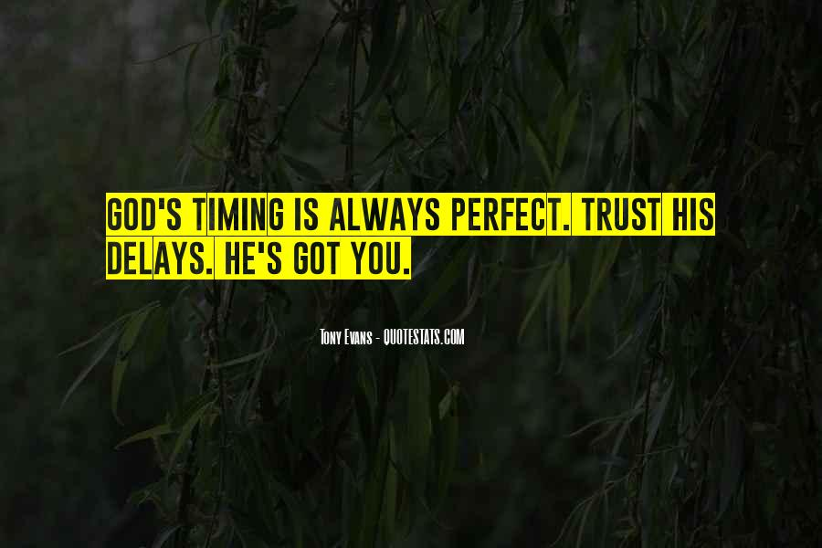 Quotes About God's Perfect Timing #975496