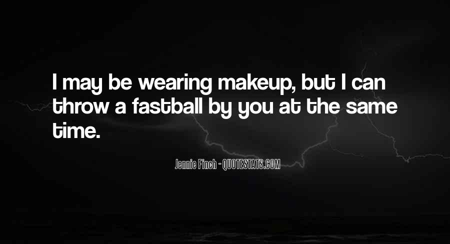 Quotes About Wearing Too Much Makeup #334384
