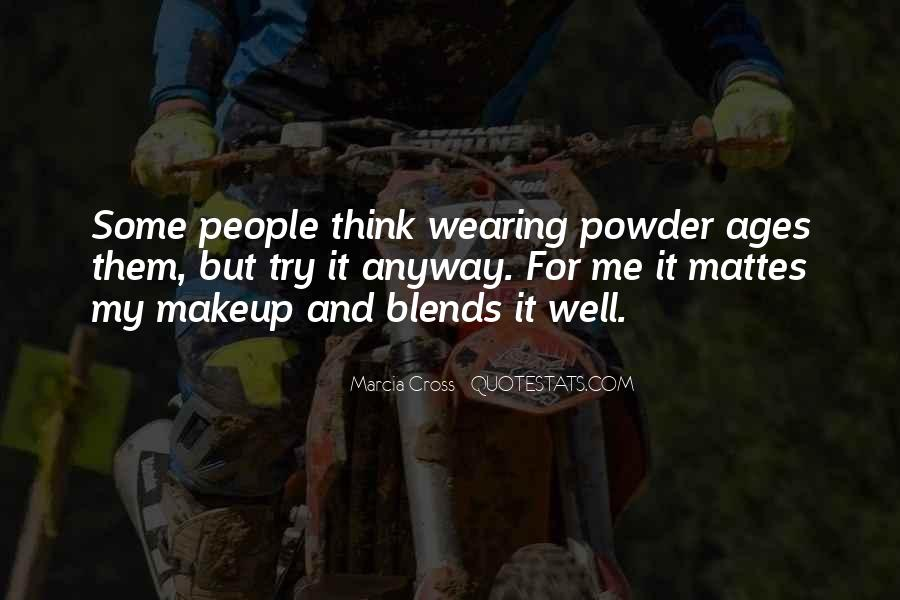 Quotes About Wearing Too Much Makeup #704574