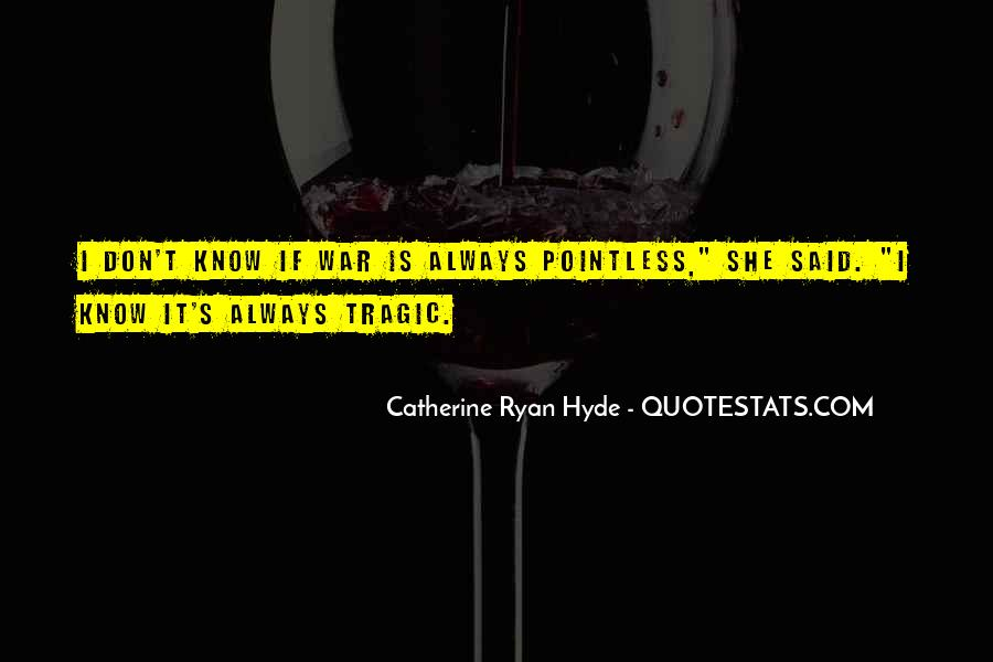 Quotes About How Pointless War Is #568992