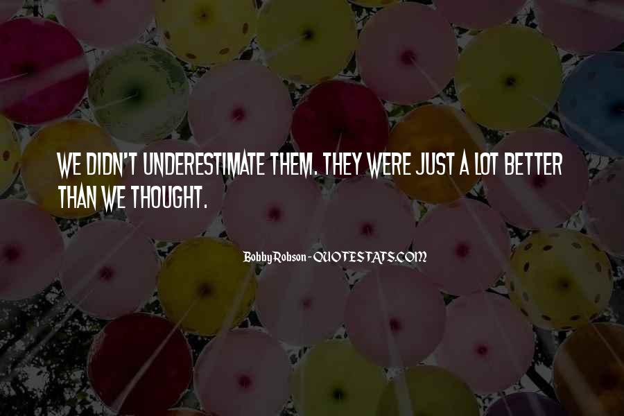 Quotes About Underestimate Someone #47337