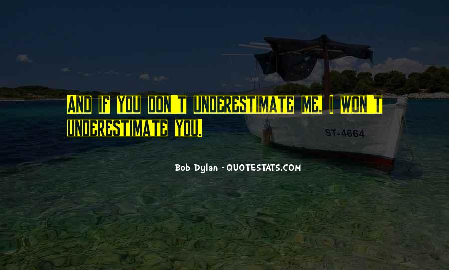 Quotes About Underestimate Someone #47858