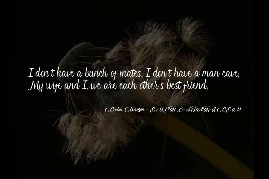 Quotes About Best Mates #1392466
