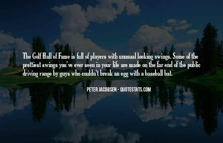 Quotes About Baseball Hall Of Fame #1646450