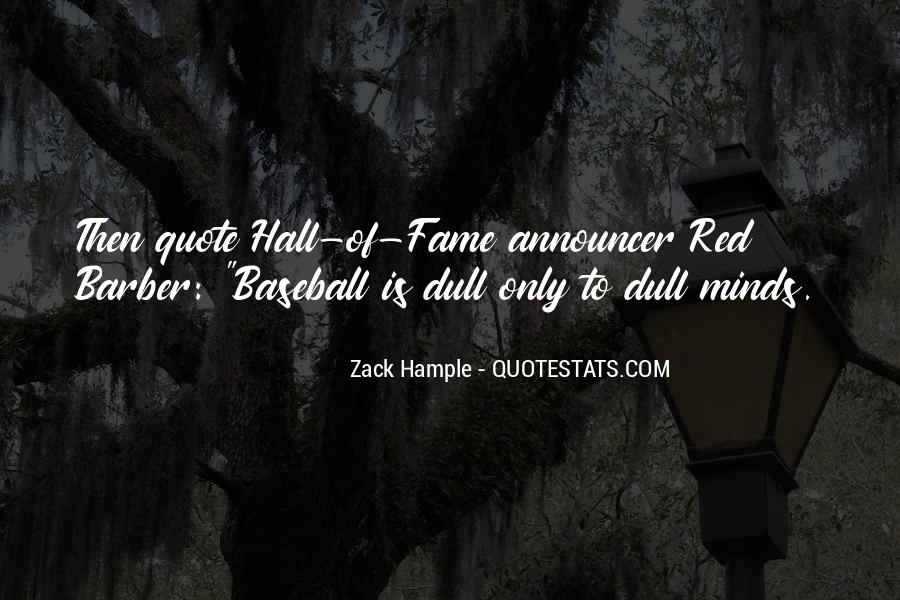 Quotes About Baseball Hall Of Fame #875746