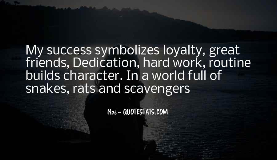 Quotes About Loyalty And Hard Work #789325