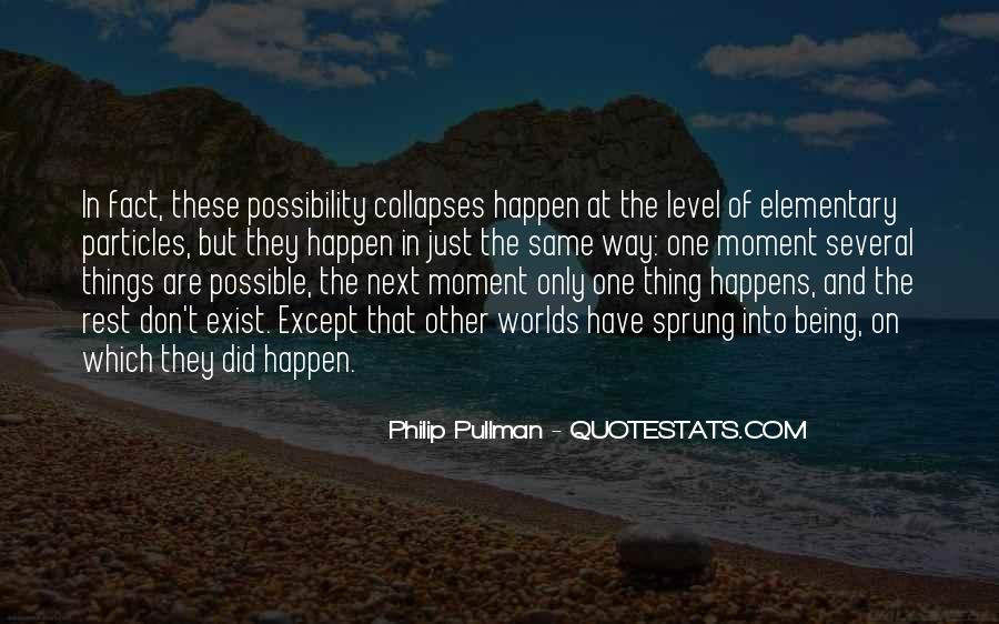 Quotes About Things Being Possible #1021071
