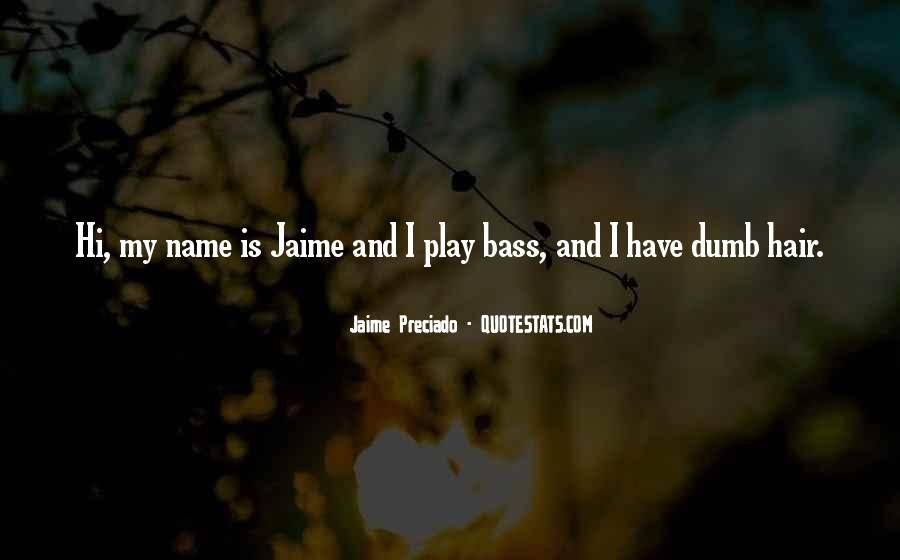 Quotes About My Name #5621