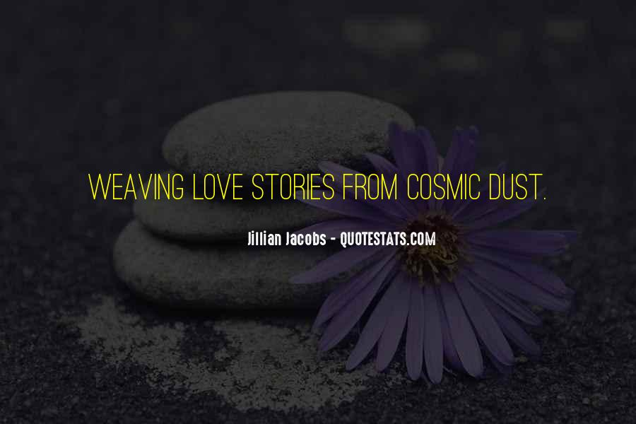Quotes About Cosmic Dust #1848619