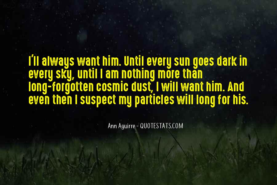 Quotes About Cosmic Dust #733773