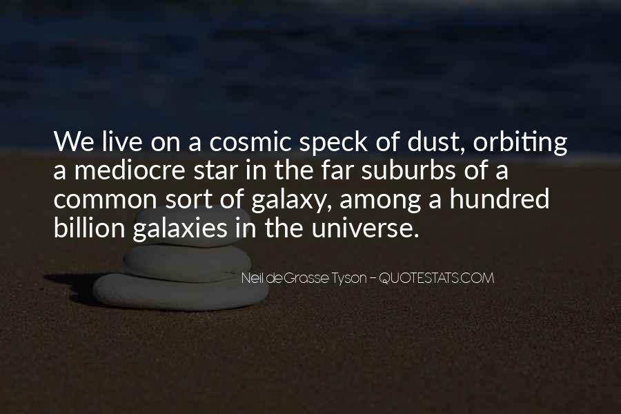 Quotes About Cosmic Dust #791384