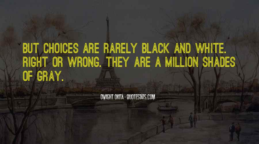 Quotes About Black White And Gray #1025734