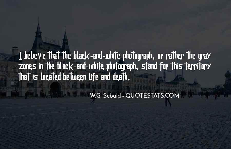 Quotes About Black White And Gray #1036919