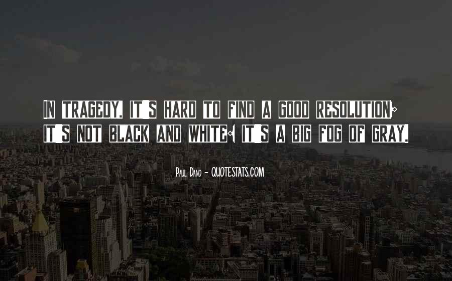 Quotes About Black White And Gray #1296315