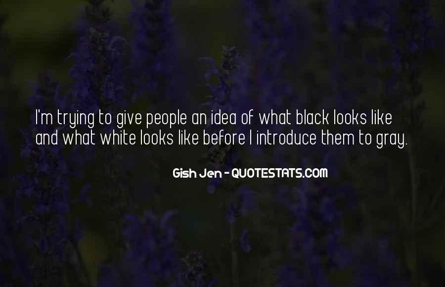 Quotes About Black White And Gray #1298575