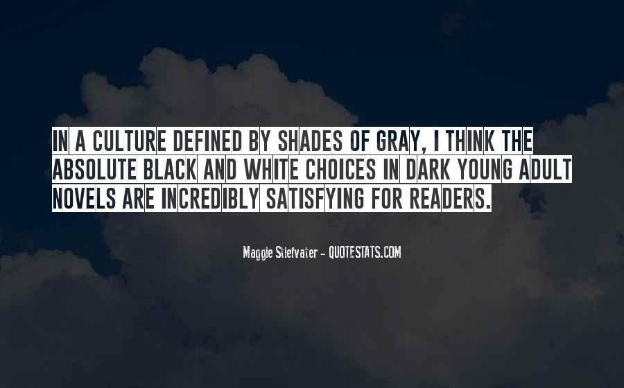 Quotes About Black White And Gray #1364133