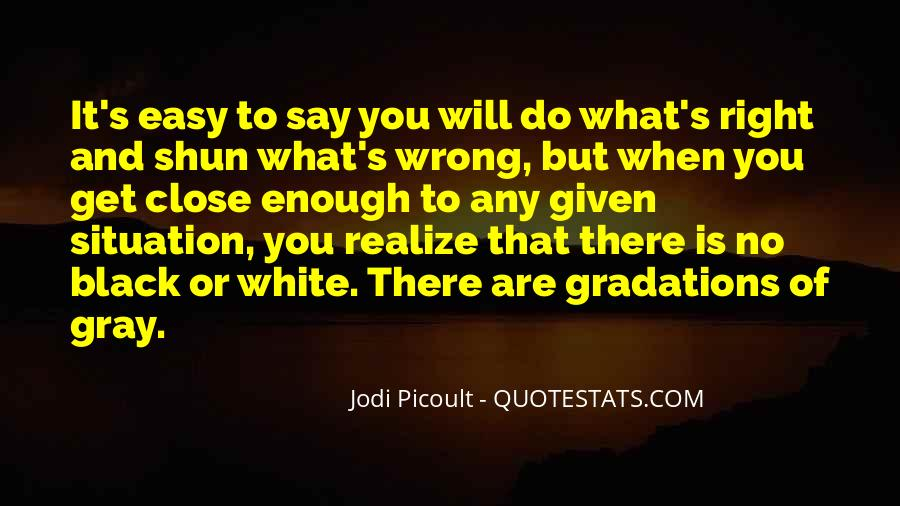 Quotes About Black White And Gray #1426688