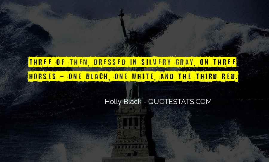 Quotes About Black White And Gray #148642
