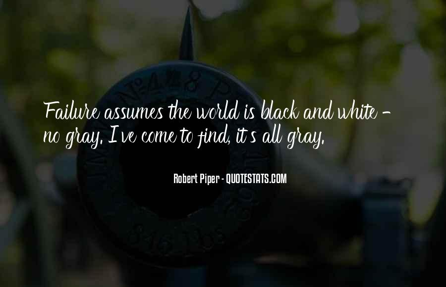 Quotes About Black White And Gray #1547203