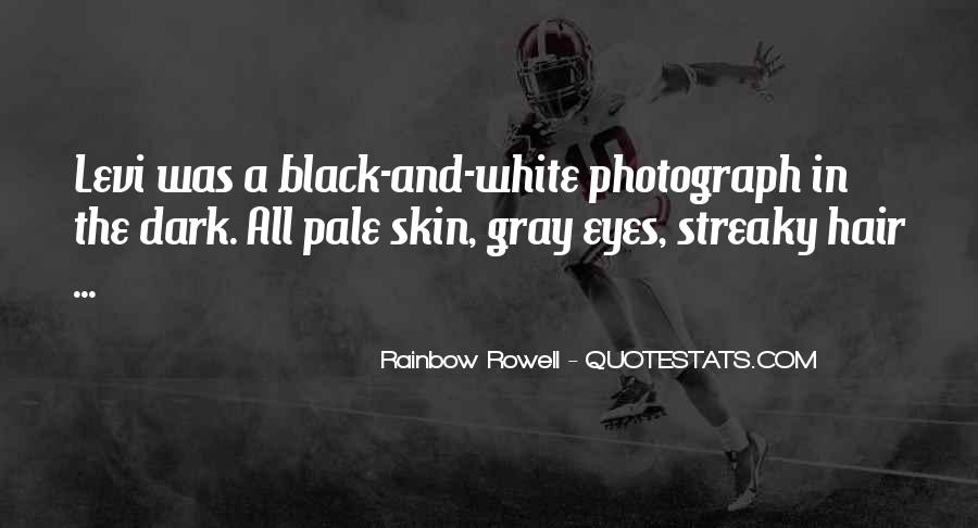 Quotes About Black White And Gray #1562541