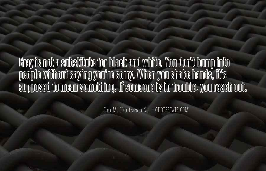 Quotes About Black White And Gray #1723883