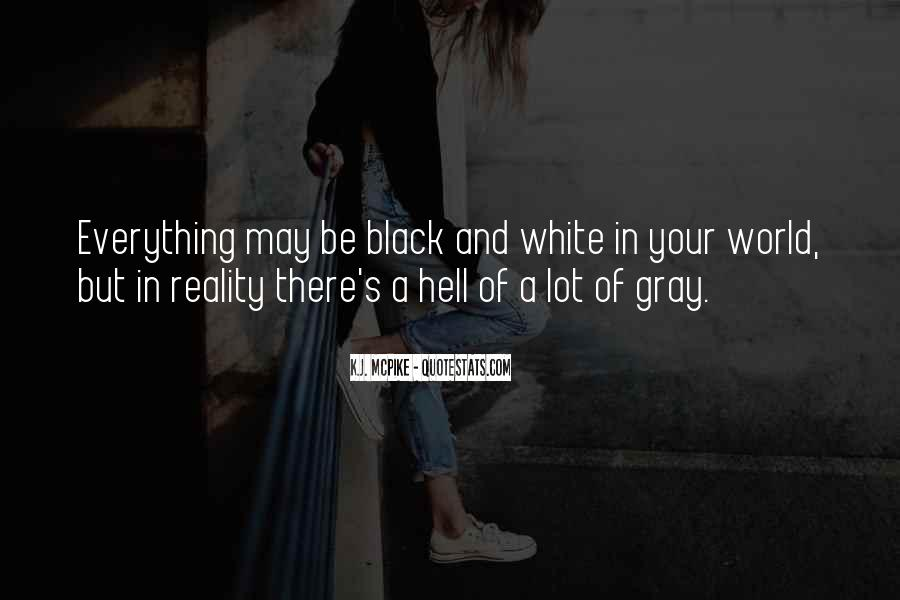 Quotes About Black White And Gray #1776643
