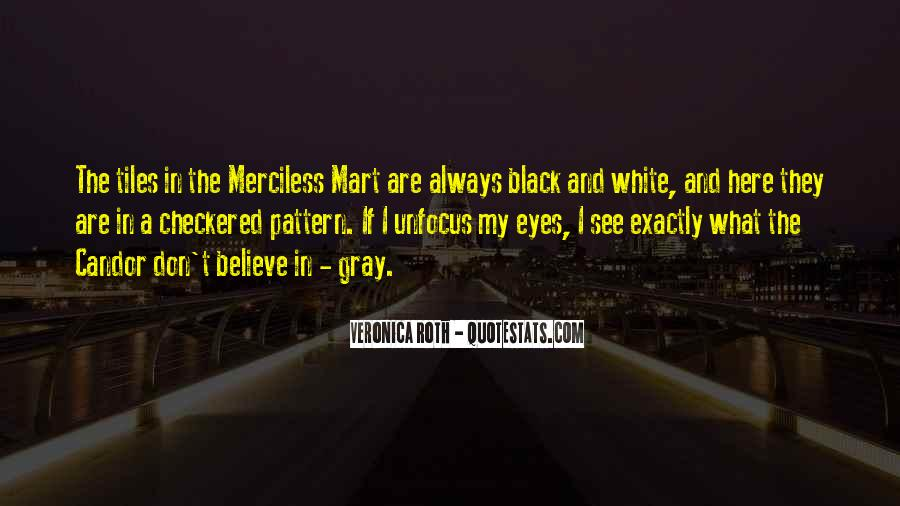 Quotes About Black White And Gray #1858126