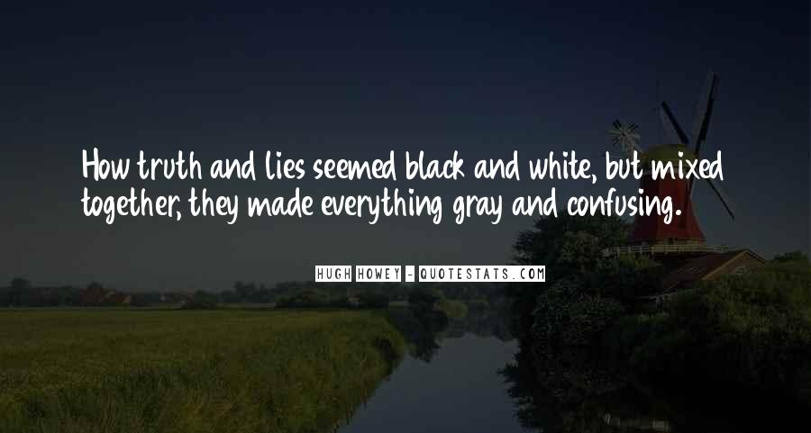 Quotes About Black White And Gray #357837