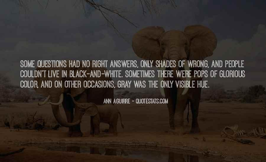 Quotes About Black White And Gray #372149