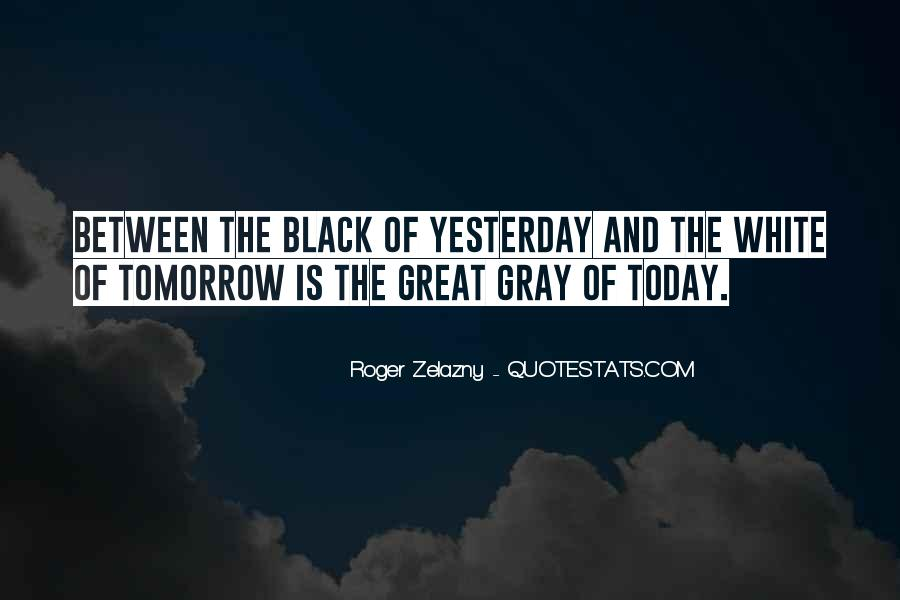 Quotes About Black White And Gray #581203