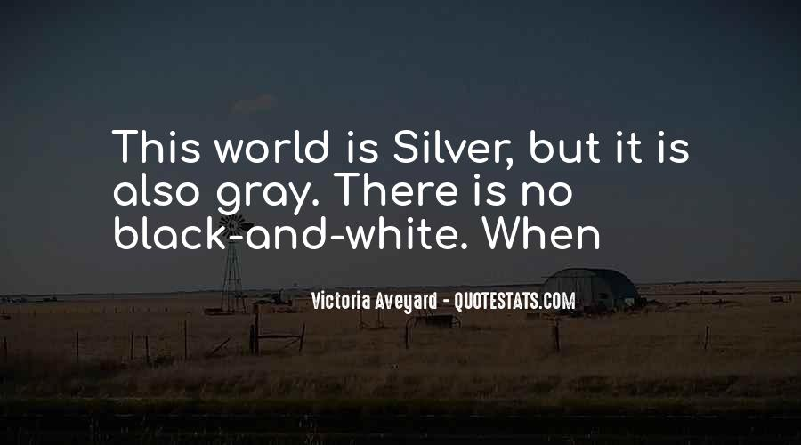 Quotes About Black White And Gray #854075