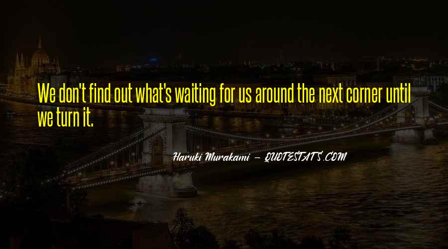 Quotes About Around The Corner #531061