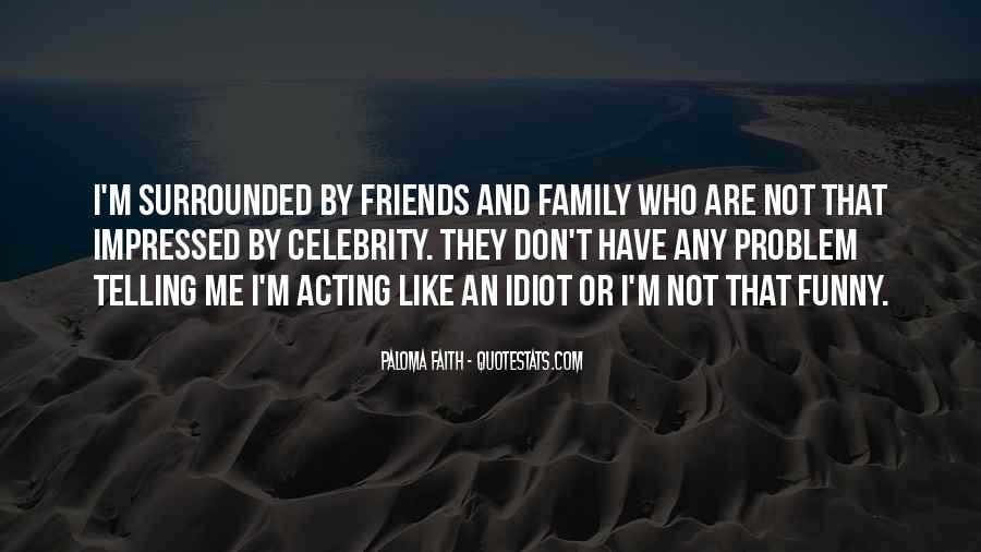 Quotes About Friends That Are Family #1323206