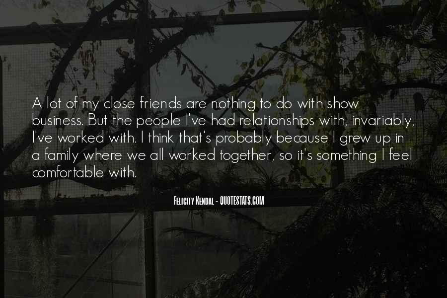 Quotes About Friends That Are Family #1347046
