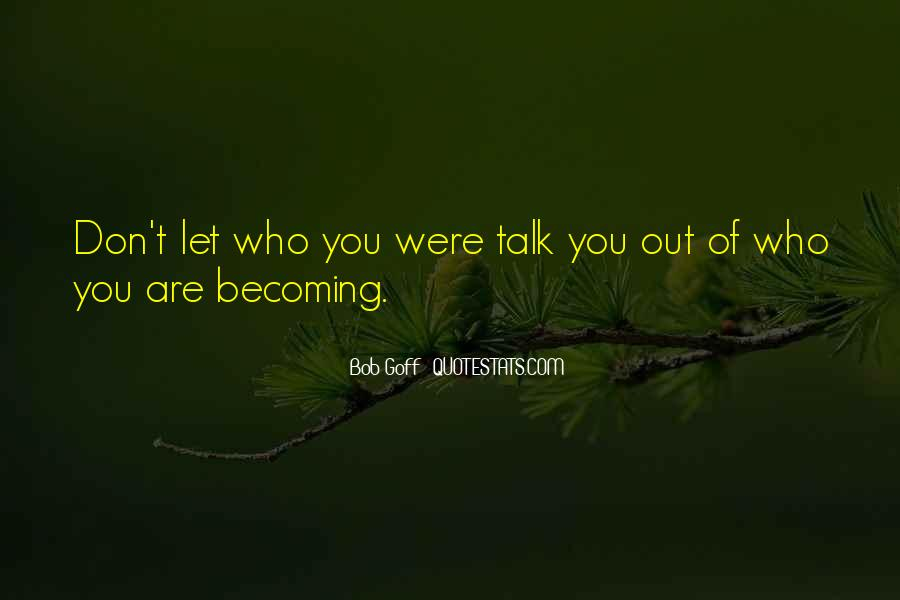 Quotes About Who You Are Becoming #1144097